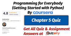 Chapter 5 (Quiz Answers) | Week-7 | Programming for Everybody (Getting Started with Python) By Coursera